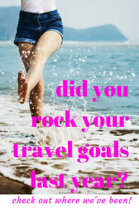 Did you rock your travel goals last year?