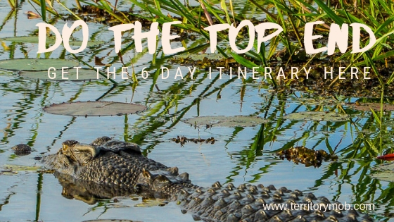 Do the Top End - 6 day itinerary